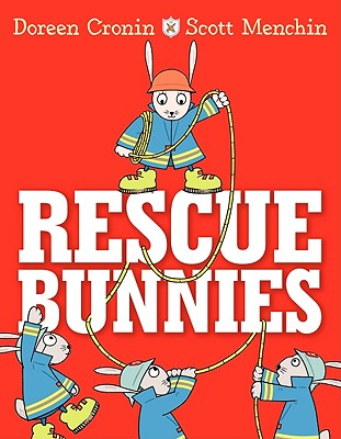 Rescue Bunnies By Cronin, Doreen/ Menchin, Scott (ILT)