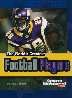 The World's Greatest Football Players By Doeden, Matt