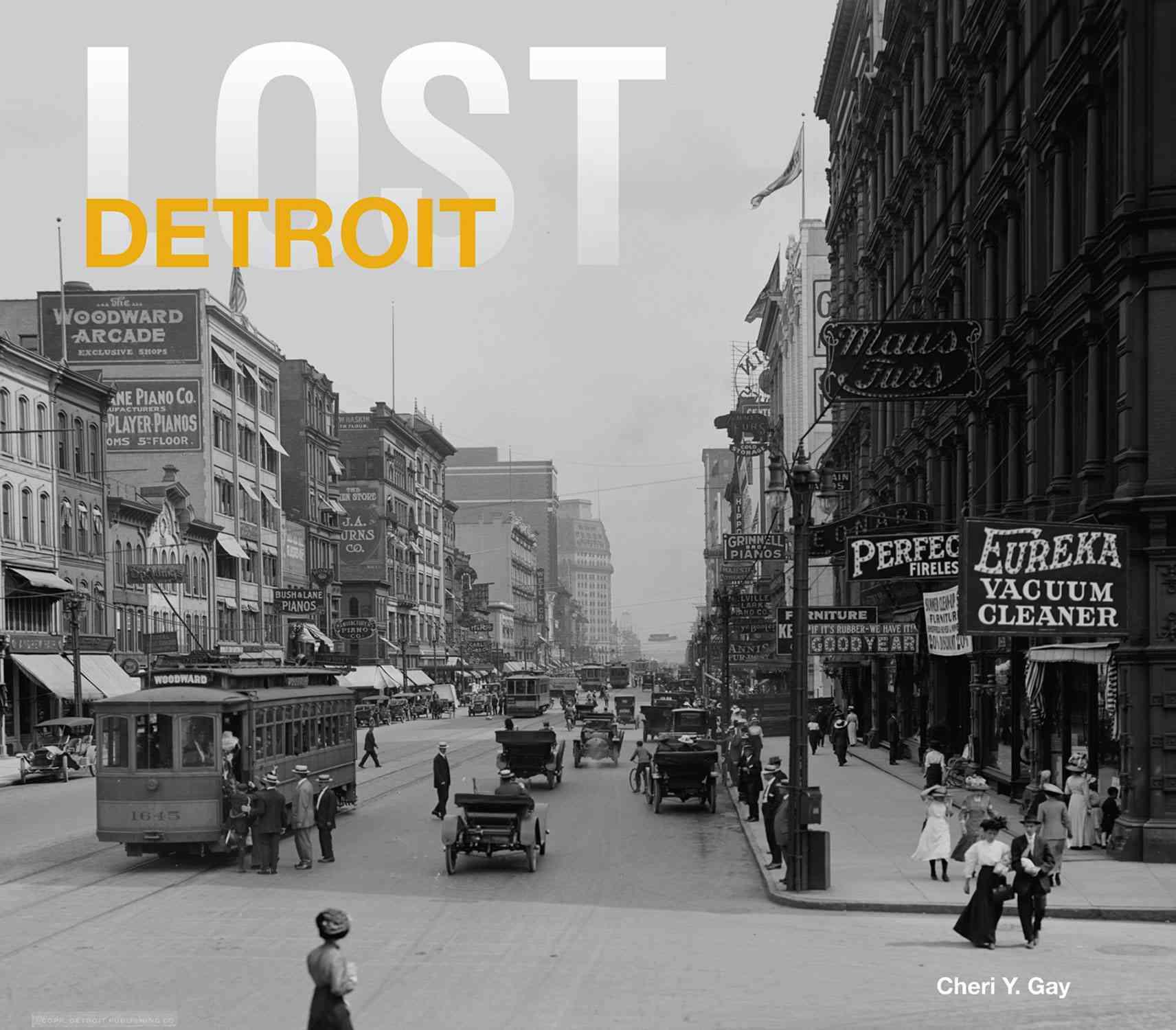 Lost Detroit By Gay, Cheri Y.